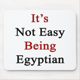 It's Not Easy Being Egyptian Mousepad