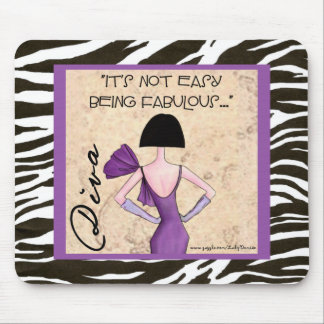 """It's Not Easy Being Fabulous...""""  mousepad"""