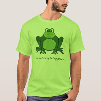 It's not easy being green - Frog t-shirt