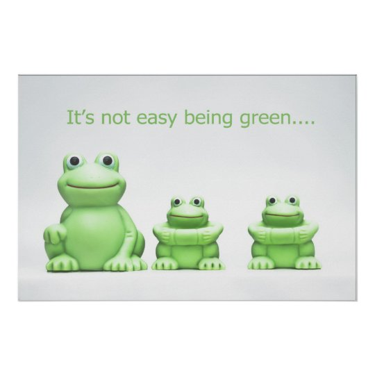 It's not easy being green POSTER