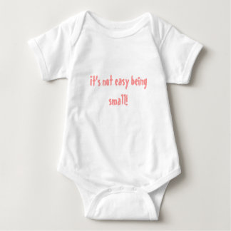 It's not easy being small! baby bodysuit