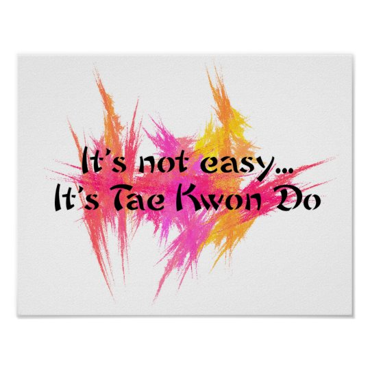 It's Not Easy - Taekwondo Pink Poster Print