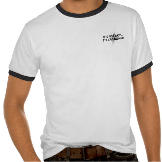 It's Not Easy - Taekwondo T-Shirt
