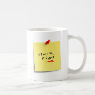 It's not me, it's you! basic white mug