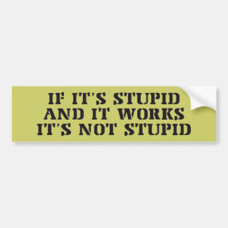 It's Not Stupid Bumper Sticker