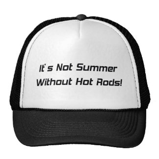 It's Not Summer Without Hot Rods Hats
