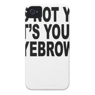 It's not you, it's your eyebrows Women's T-Shirts. iPhone 4 Covers