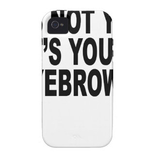 It's not you, it's your eyebrows Women's T-Shirts. Vibe iPhone 4 Case