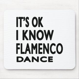 It's Ok I know Flamenco Dance Mousepads