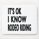 It's OK I Know Rodeo Riding Mouse Pad