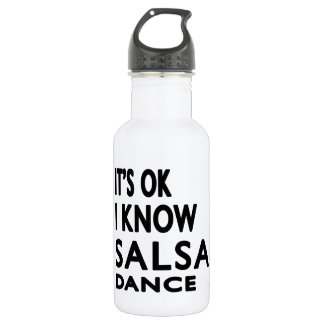 It's OK I Know Salsa Dance 532 Ml Water Bottle