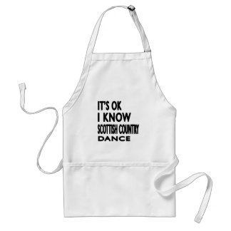 It's OK I Know Scottish Country Dancing Standard Apron