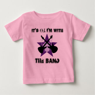It's Ok I'm With THE BAND Baby T-Shirt