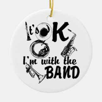 It's Ok I'm with the Band Photo Christmas Ornament