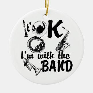 It's Ok I'm with the Band Photo Round Ceramic Decoration