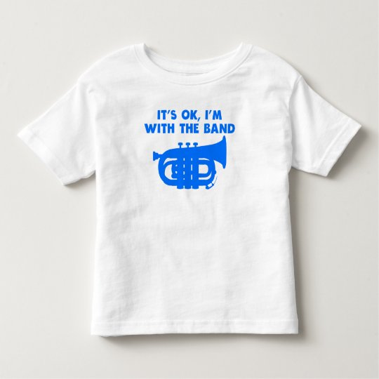 It's OK I'm With The Band Tuba Toddler T-Shirt