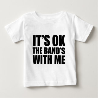 It's Ok The Band's With Me Baby T-Shirt