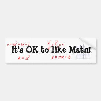 It's OK to like Math! Bumper Sticker