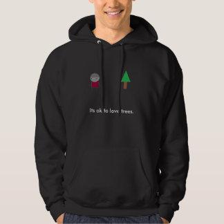 Its ok to love trees. hoodie
