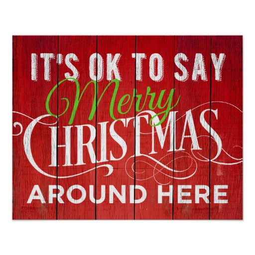 It's OK to Say Merry Christmas Around Here! Sign
