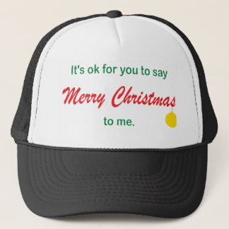 Its OK To Say Merry Christmas Cap