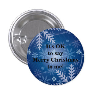 """It's OK to say Merry Christmas to me"" Button Pinback Button"