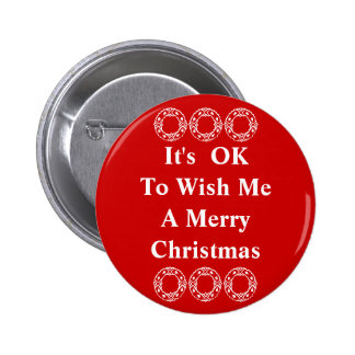 It's OK To Wish Me A Merry Christmas Button