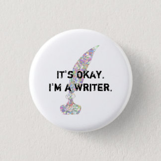 It's okay. I'm a writer. 3 Cm Round Badge