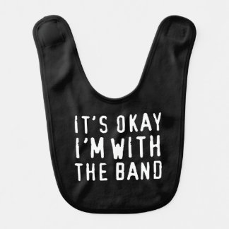 It's Okay I'm with the Band Bibs