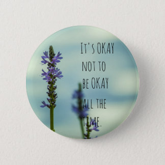 It's Okay not to be okay all the time 6 Cm Round Badge