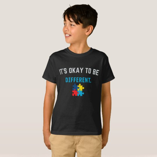 IT'S OKAY TO BE DIFFERENT - Autism Awareness