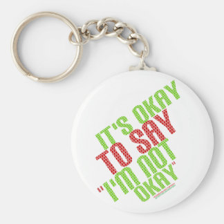 "It's Okay To Say ""I'm Not Okay"" Basic Round Button Key Ring"