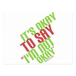 "It's Okay To Say ""I'm Not Okay"" Postcard"