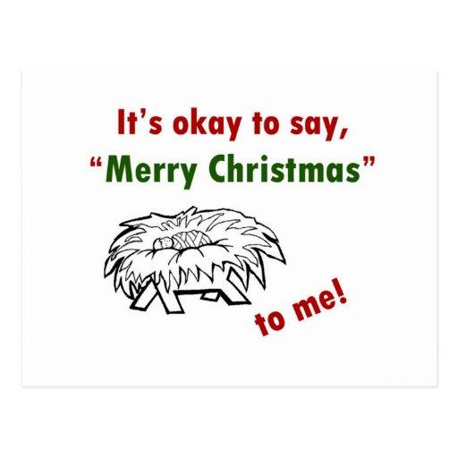 It's Okay to Say Merry Christmas to Me! Post Card