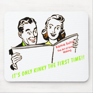 ITS ONLY KINKY THE FIRST TIME MOUSE PAD