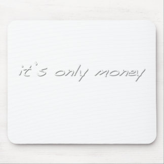 It's Only Money Mousepad
