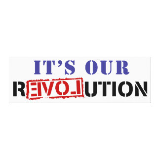 It's Our rEVOLution Stretched Canvas Print