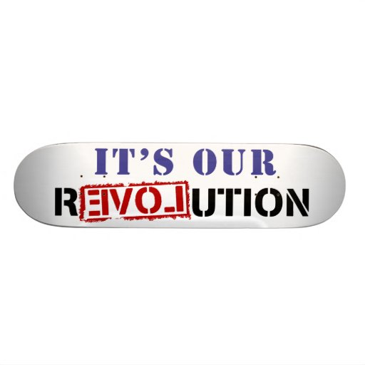 It's Our rEVOLution Skateboard Decks