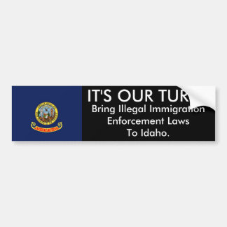 IT'S OUR TURN, Idaho Bumper Sticker