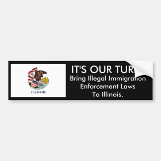 IT'S Our Turn, Illinois. Bumper Sticker