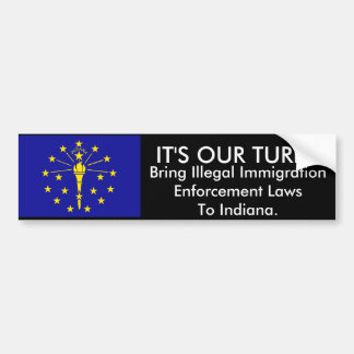 It's Our Turn, Indiana Bumper Sticker