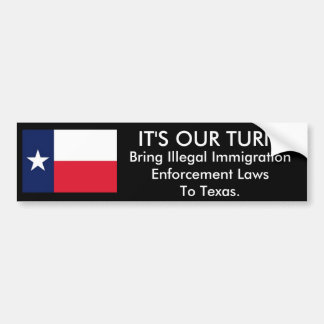 It's Our Turn, Texas Bumper Sticker