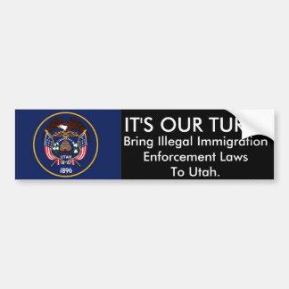 IT'S OUR TURN, Utah. Bumper Sticker