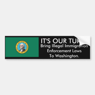 IT'S OUR TURN, Washington Bumper Sticker