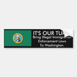 IT'S OUR TURN, Washington Bumper Sticker