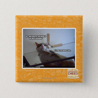 It's past my dinner time 15 cm square badge
