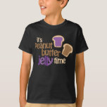 It's Peanut Butter Jelly Time T Shirt