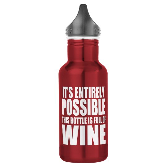 It's Possible This is Wine 532 Ml Water