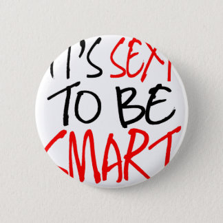 it's sexy to be smart 6 cm round badge