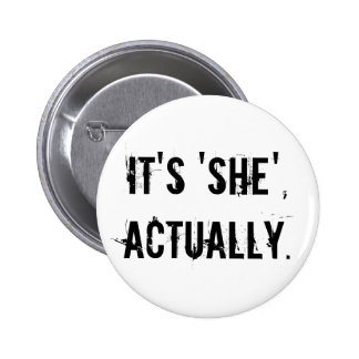 Its she actually 6 cm round badge